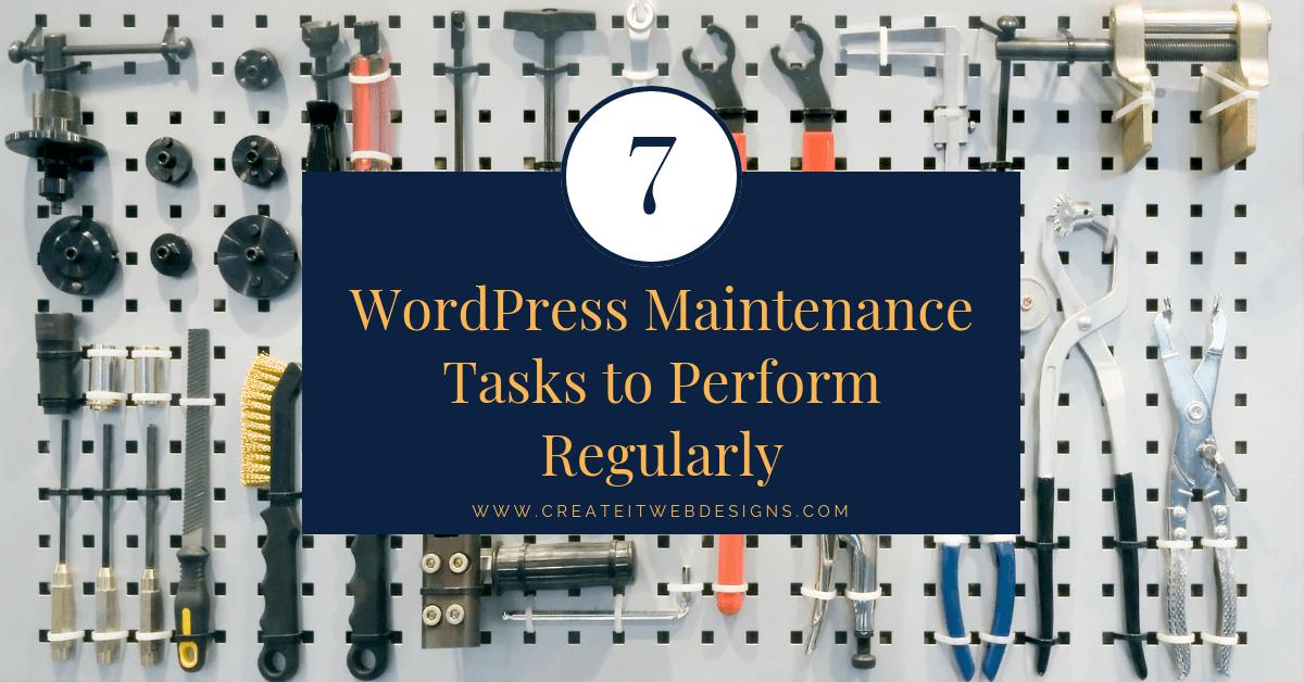 7 wordpress maintenance tasks to perform regularly
