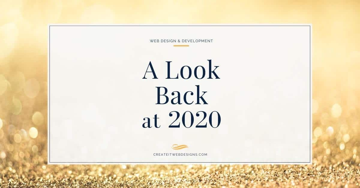 A look back at 2020 with Create IT Web Designs