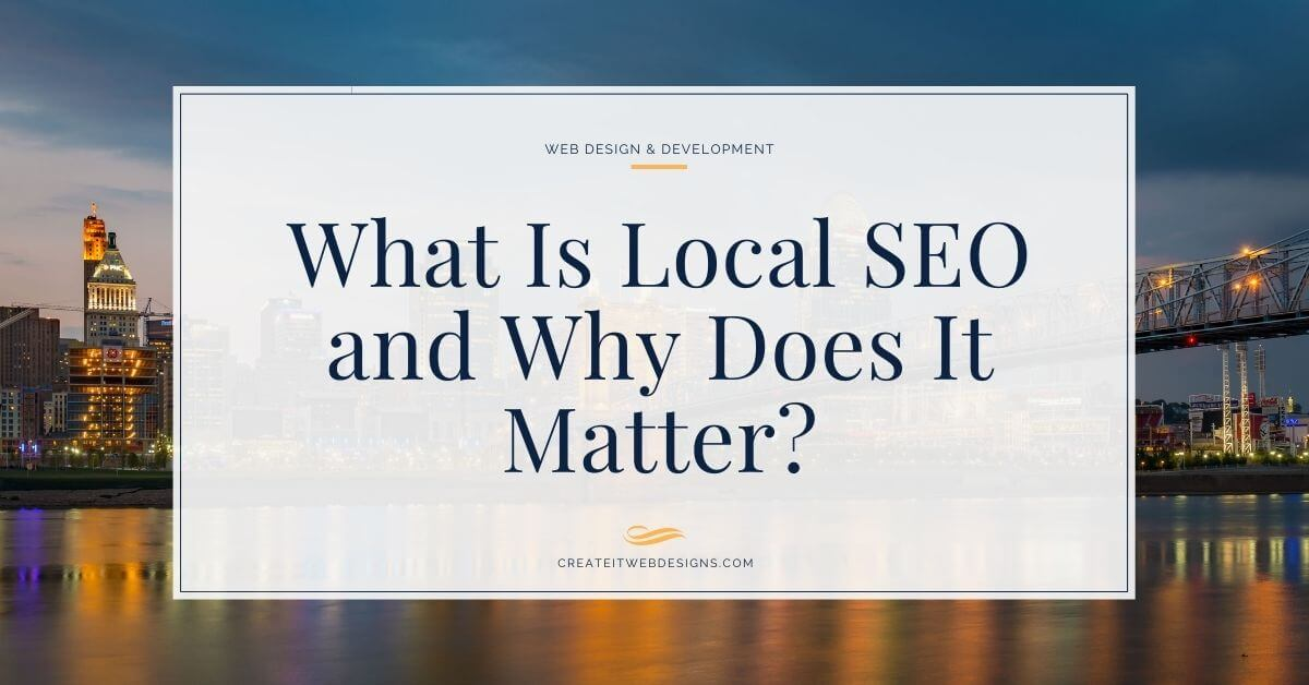 What is local search engine optimization and why does it matter